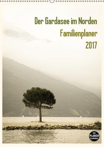 Der Gardasee im Norden - Familienplaner 2017 (Wandkalender 2017 DIN A2 hoch) - Coverbild