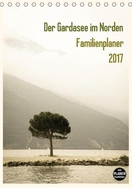 Der Gardasee im Norden - Familienplaner 2017 (Tischkalender 2017 DIN A5 hoch) - Coverbild