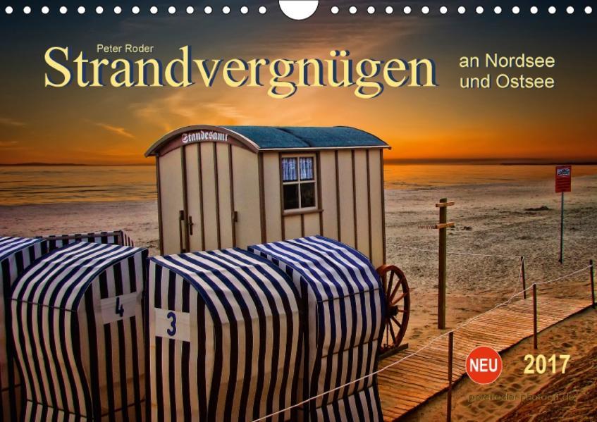 Strandvergnügen - an Nordsee und Ostsee (Wandkalender 2017 DIN A4 quer) - Coverbild