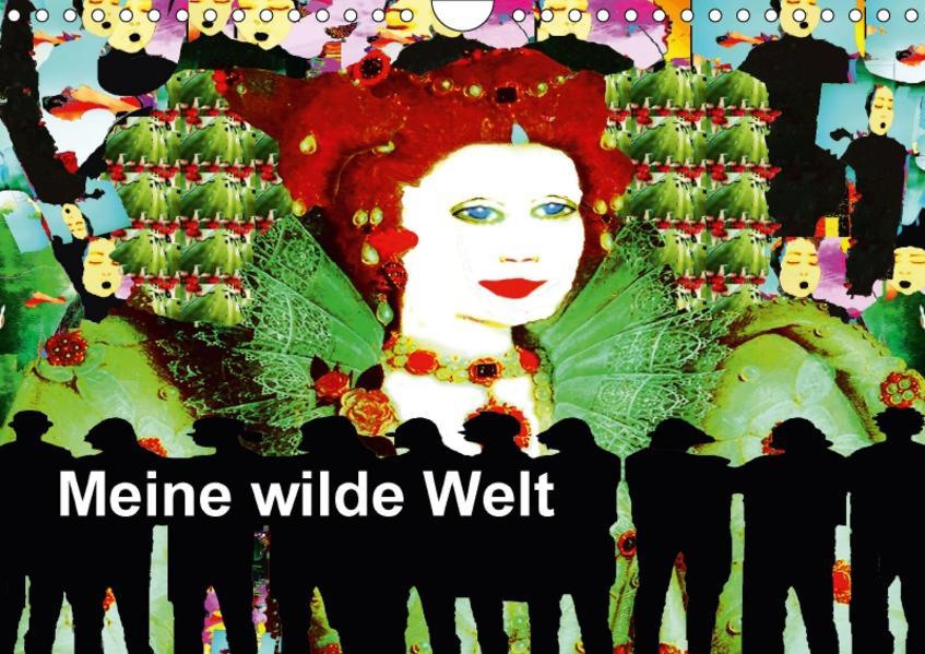 Meine wilde Welt (Wandkalender 2017 DIN A4 quer) - Coverbild