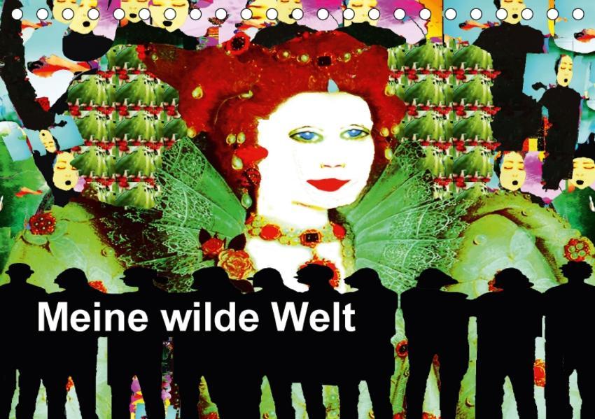 Meine wilde Welt (Tischkalender 2017 DIN A5 quer) - Coverbild