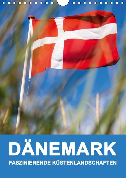 DÄNEMARK - FASZINIERENDE KÜSTENLANDSCHAFTEN (Wandkalender 2017 DIN A4 hoch) - Coverbild