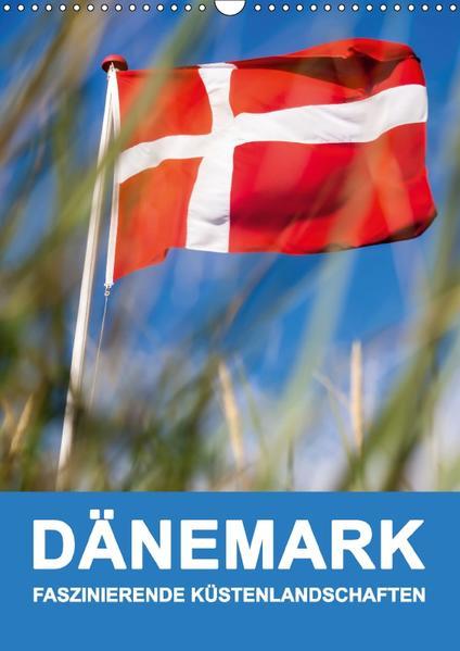 DÄNEMARK - FASZINIERENDE KÜSTENLANDSCHAFTEN (Wandkalender 2017 DIN A3 hoch) - Coverbild