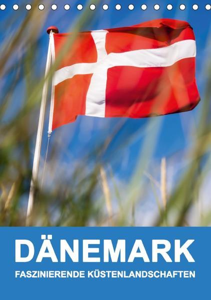 DÄNEMARK - FASZINIERENDE KÜSTENLANDSCHAFTEN (Tischkalender 2017 DIN A5 hoch) - Coverbild