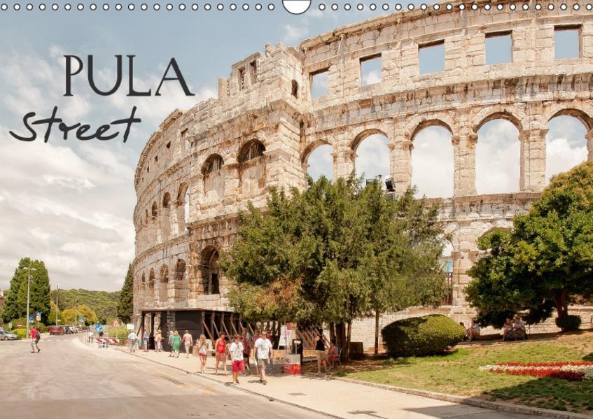 Pula Street (Wandkalender 2017 DIN A3 quer) - Coverbild