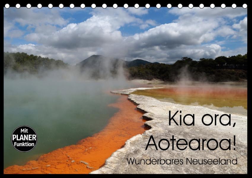 Kia ora, Aotearoa - Wunderbares Neuseeland (Tischkalender 2017 DIN A5 quer) - Coverbild