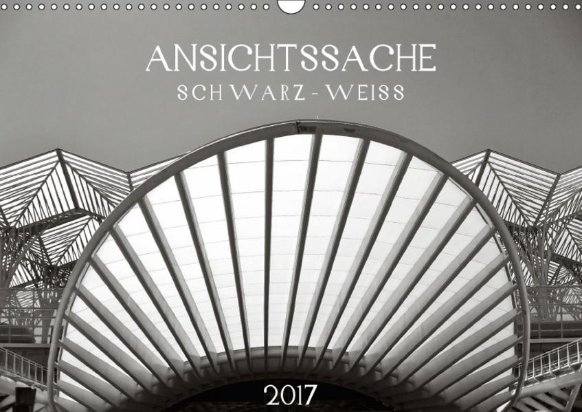 Ansichtssache schwarz-weiß (Wandkalender 2017 DIN A3 quer) - Coverbild
