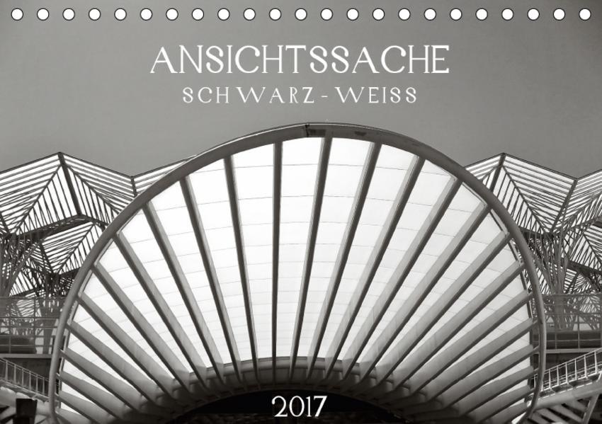 Ansichtssache schwarz-weiß (Tischkalender 2017 DIN A5 quer) - Coverbild