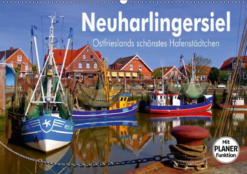 Neuharlingersiel - Ostfrieslands schönstes Hafenstädtchen (Wandkalender 2017 DIN A2 quer) - Coverbild
