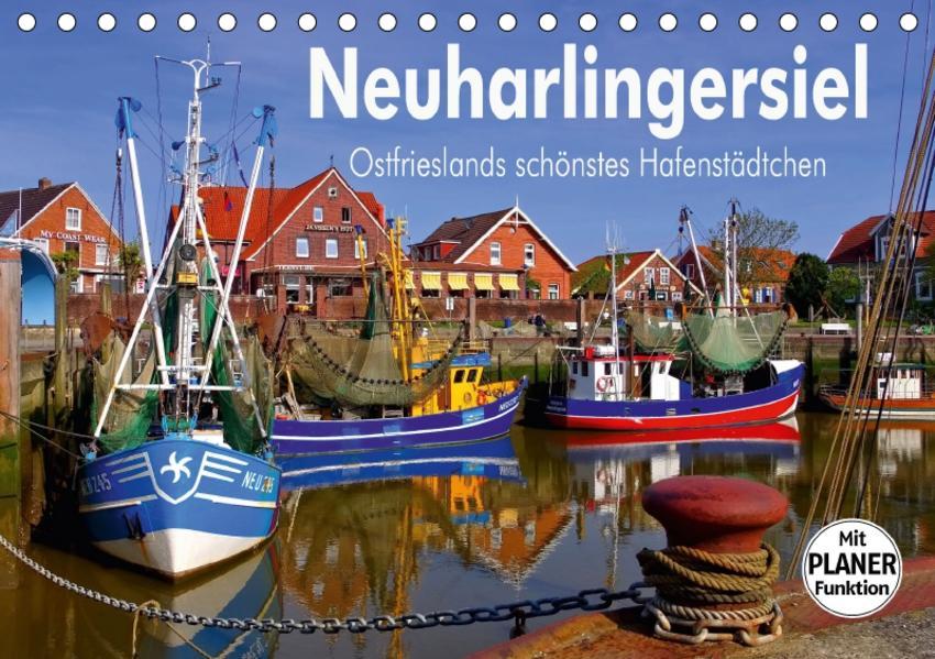 Neuharlingersiel - Ostfrieslands schönstes Hafenstädtchen (Tischkalender 2017 DIN A5 quer) - Coverbild
