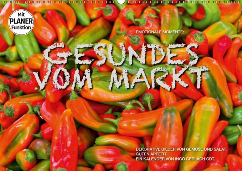 Emotionale Momente: Gesundes vom Markt (Wandkalender 2017 DIN A2 quer) - Coverbild