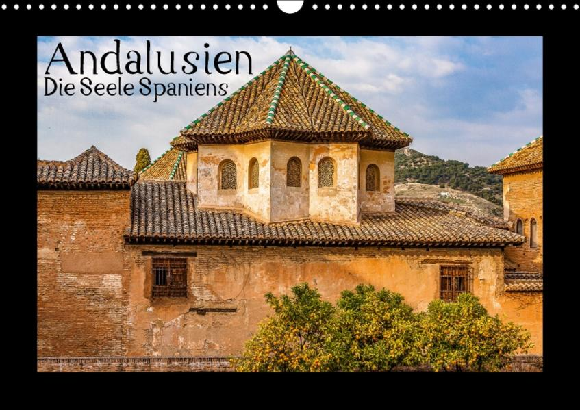 Andalusien - Die Seele Spaniens (Wandkalender 2017 DIN A3 quer) - Coverbild