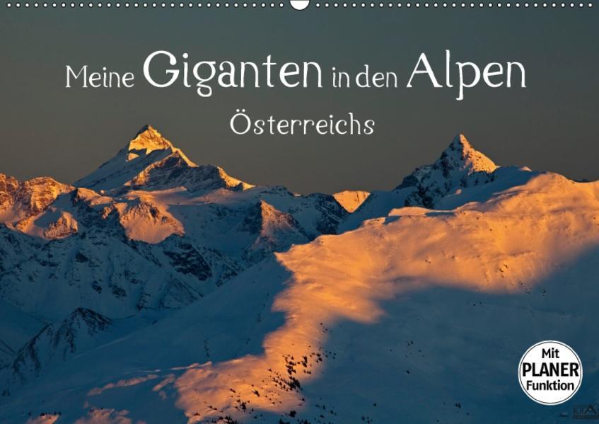 Meine Giganten in den Alpen ÖsterreichsAT-Version  (Wandkalender 2017 DIN A2 quer) - Coverbild