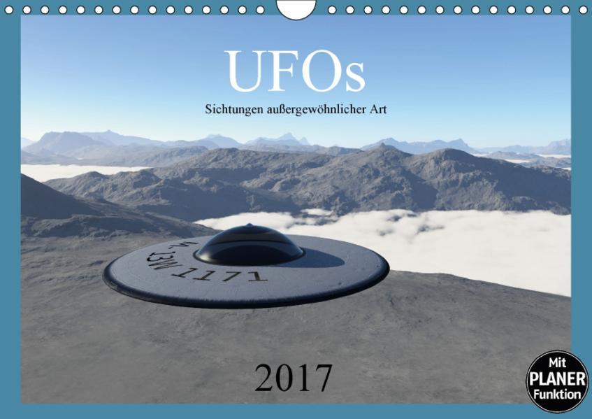 UFOs - Sichtungen außergewöhnlicher Art (Wandkalender 2017 DIN A4 quer) - Coverbild