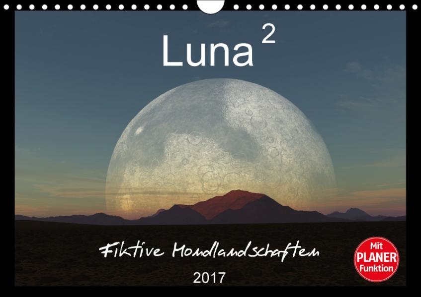 Luna 2 - Fiktive Mondlandschaften (Wandkalender 2017 DIN A4 quer) - Coverbild