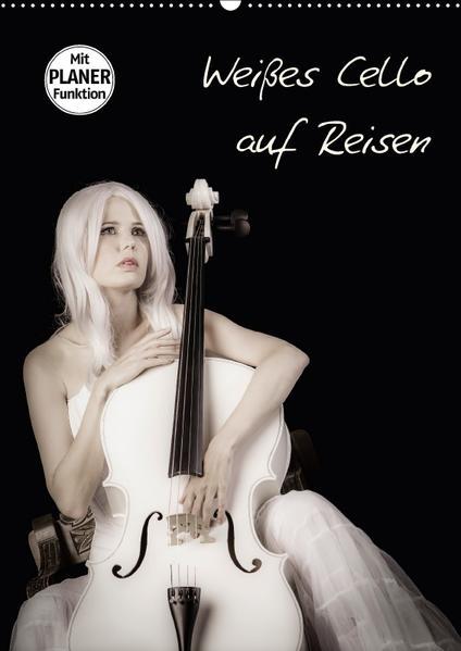 Weißes Cello auf Reisen (Wandkalender 2017 DIN A2 hoch) - Coverbild