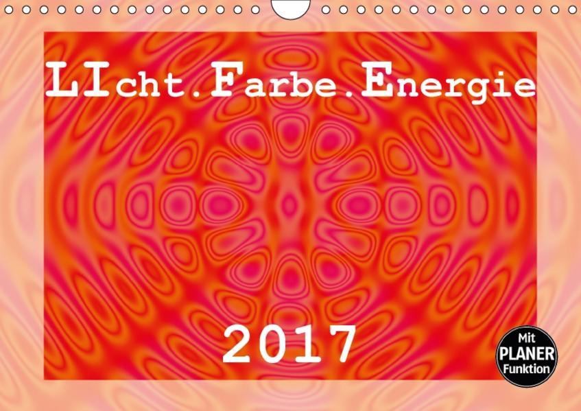 LIcht.Farbe.Energie (Wandkalender 2017 DIN A4 quer) - Coverbild