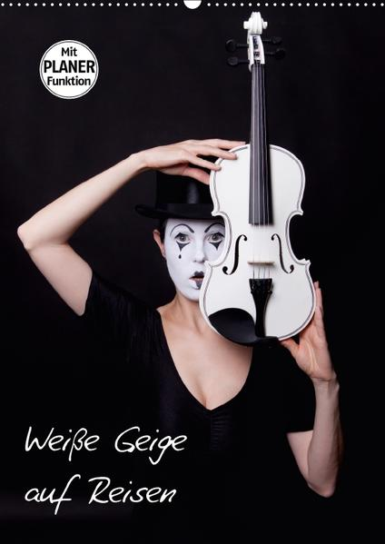 Weiße Geige auf Reisen (Wandkalender 2017 DIN A2 hoch) - Coverbild