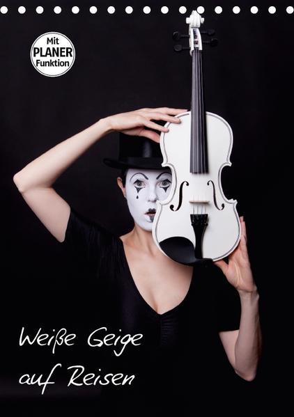 Weiße Geige auf Reisen (Tischkalender 2017 DIN A5 hoch) - Coverbild