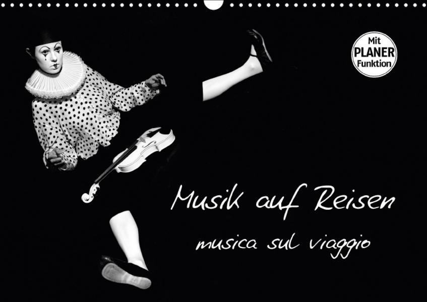 Musik auf Reisen – musica sul viaggio (Wandkalender 2017 DIN A3 quer) - Coverbild