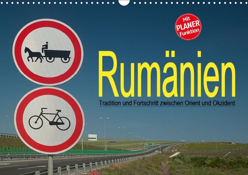 Rumänien - Tradition und Fortschritt zwischen Orient und Okzident (Wandkalender 2017 DIN A3 quer) - Coverbild