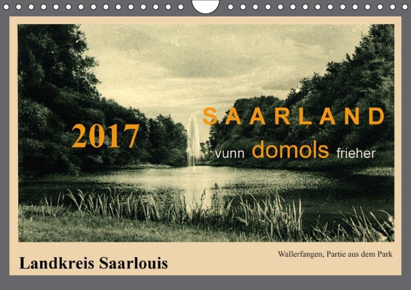Saarland - vunn domols (frieher), Landkreis Saarlouis (Wandkalender 2017 DIN A4 quer) - Coverbild