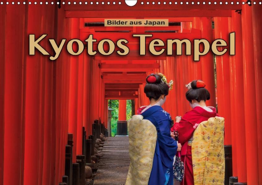 Kyotos Tempel - Bilder aus Japan (Wandkalender 2017 DIN A3 quer) - Coverbild