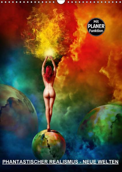 PHANTASTISCHER REALISMUS - NEUE WELTEN (Wandkalender 2017 DIN A3 hoch) - Coverbild