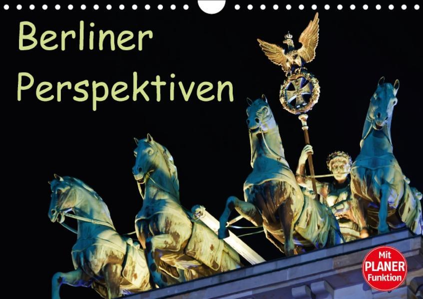 Berliner Perspektiven (Wandkalender 2017 DIN A4 quer) - Coverbild