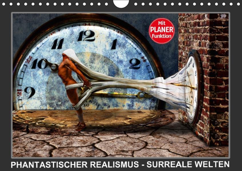 PHANTASTISCHER REALISMUS - SURREALE WELTEN (Wandkalender 2017 DIN A4 quer) - Coverbild