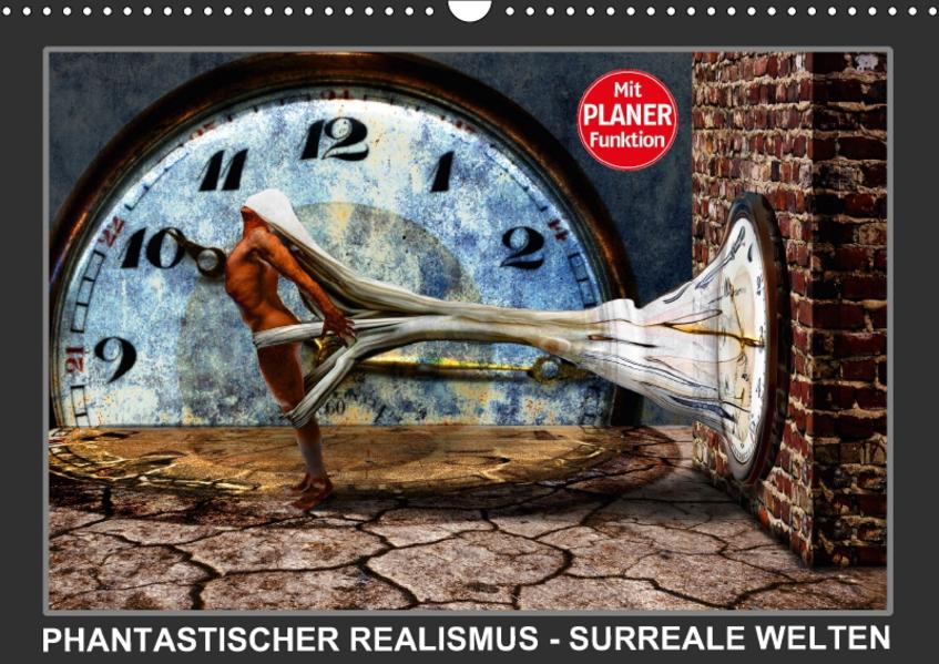 PHANTASTISCHER REALISMUS - SURREALE WELTEN (Wandkalender 2017 DIN A3 quer) - Coverbild