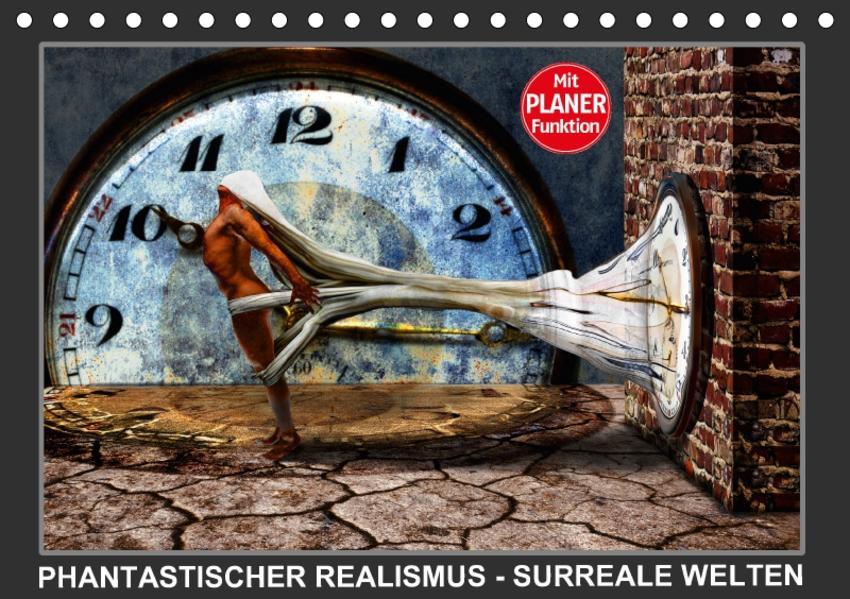 PHANTASTISCHER REALISMUS - SURREALE WELTEN (Tischkalender 2017 DIN A5 quer) - Coverbild