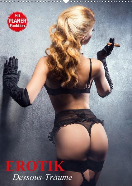 Erotik. Dessous-Träume (Wandkalender 2017 DIN A2 hoch) - Coverbild