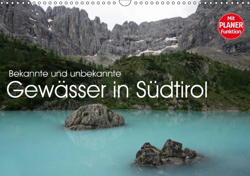 Bekannte und unbekannte Gewässer in Südtirol (Wandkalender 2017 DIN A3 quer) - Coverbild