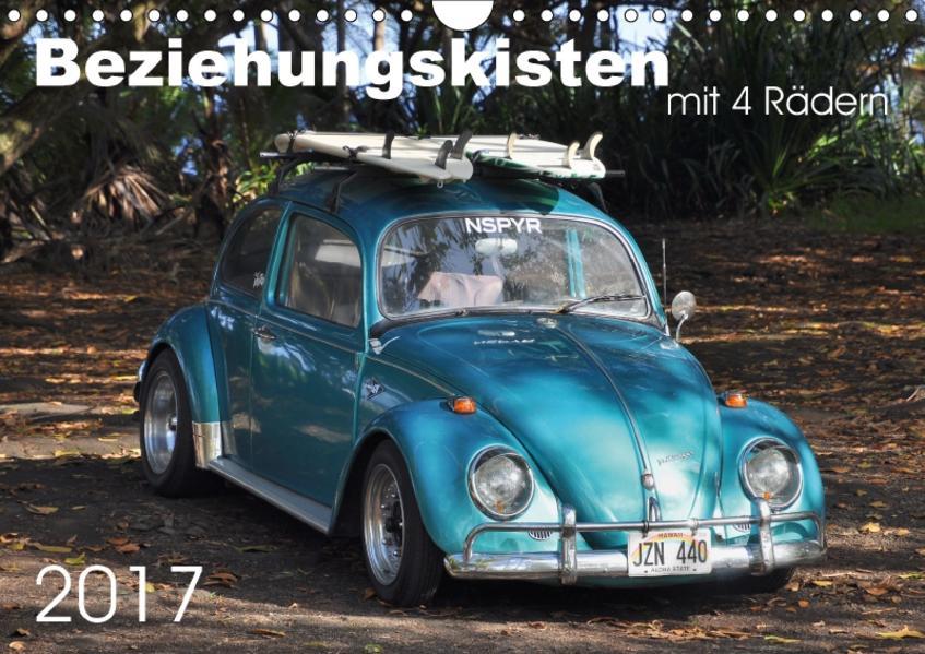 Beziehungskisten mit 4 Rädern (Wandkalender 2017 DIN A4 quer) - Coverbild