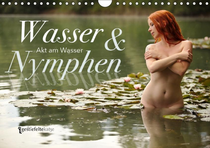 Wasser und Nymphen - Akt am Wasser (Wandkalender 2017 DIN A4 quer) - Coverbild