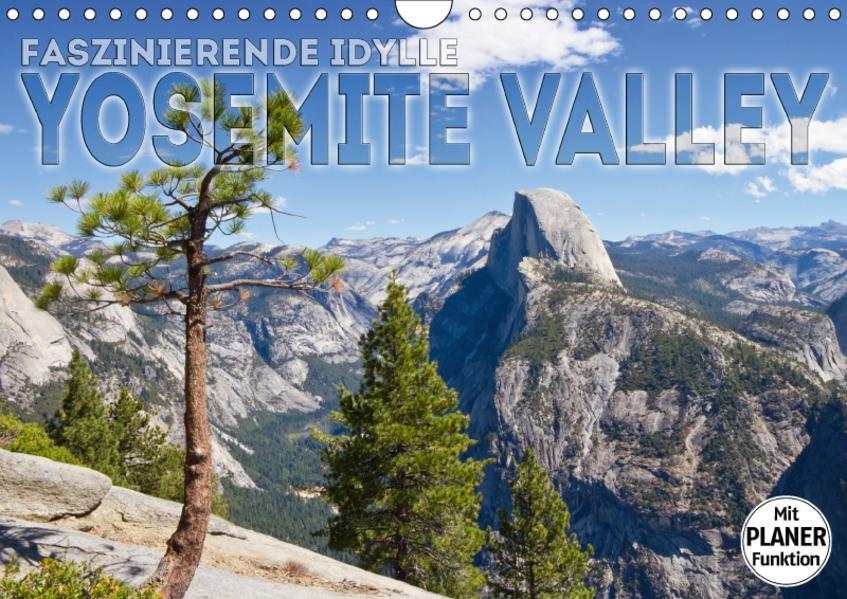 Faszinierende Idylle YOSEMITE VALLEY (Wandkalender 2017 DIN A4 quer) - Coverbild