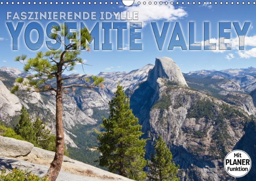 Faszinierende Idylle YOSEMITE VALLEY (Wandkalender 2017 DIN A3 quer) - Coverbild
