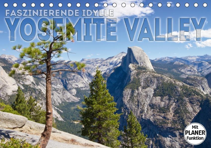 Faszinierende Idylle YOSEMITE VALLEY (Tischkalender 2017 DIN A5 quer) - Coverbild