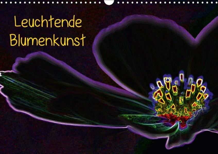 Leuchtende Blumenkunst (Wandkalender 2017 DIN A3 quer) - Coverbild