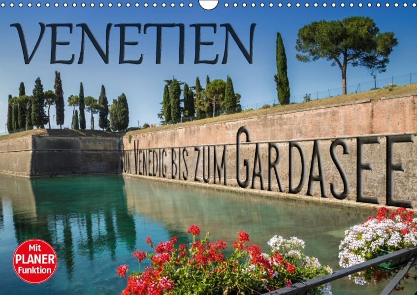 VENETIEN von Venedig bis zum Gardasee (Wandkalender 2017 DIN A3 quer) - Coverbild