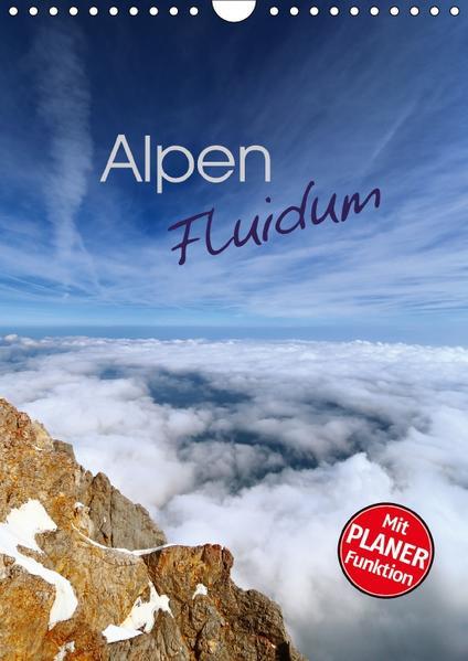 Alpen Fluidum (Wandkalender 2017 DIN A4 hoch) - Coverbild