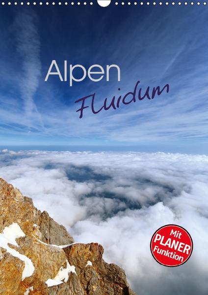 Alpen Fluidum (Wandkalender 2017 DIN A3 hoch) - Coverbild