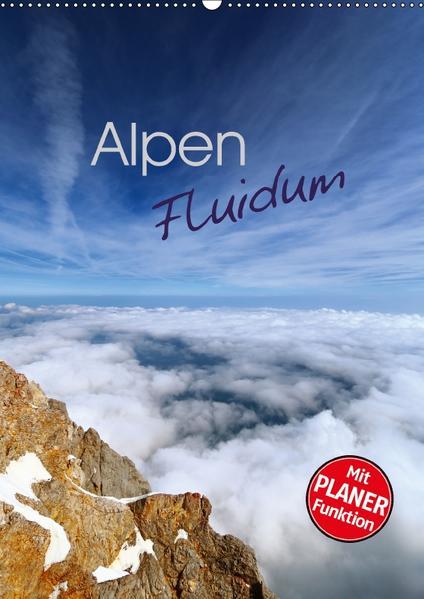 Alpen Fluidum (Wandkalender 2017 DIN A2 hoch) - Coverbild