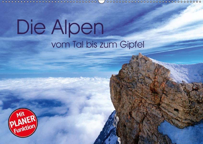 Die Alpen – vom Tal bis zum Gipfel (Wandkalender 2017 DIN A2 quer) - Coverbild