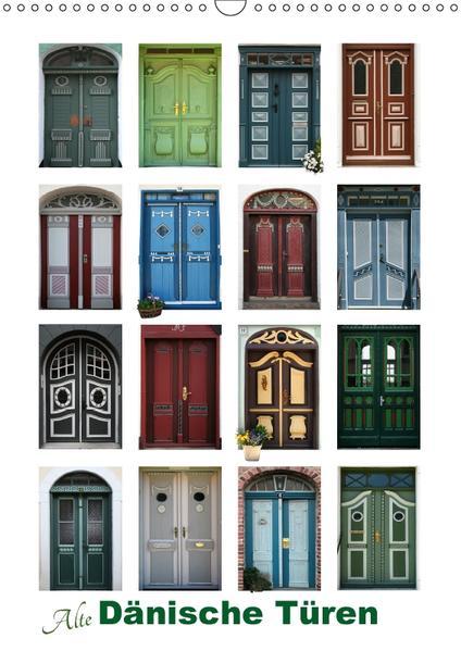 Alte Dänische Türen (Wandkalender 2017 DIN A3 hoch) - Coverbild
