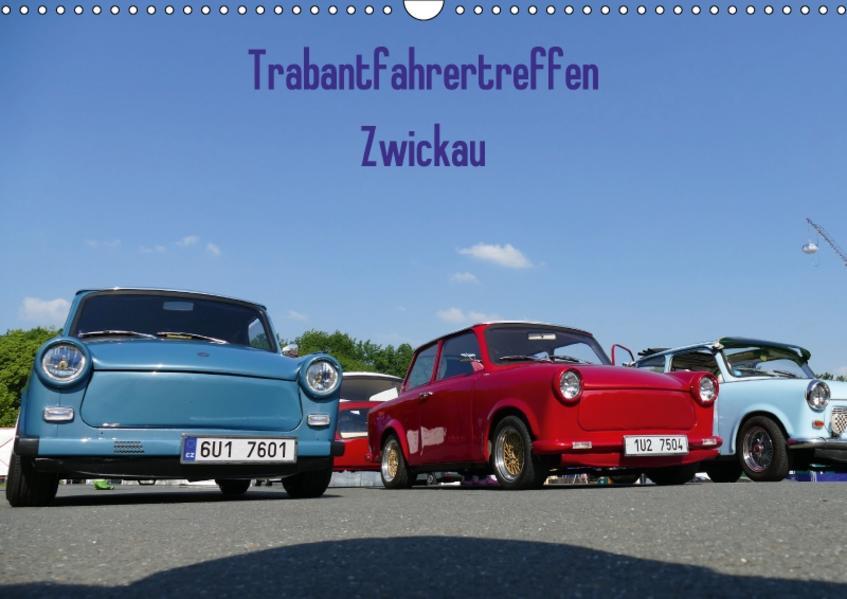 Trabantfahrertreffen Zwickau (Wandkalender 2017 DIN A3 quer) - Coverbild