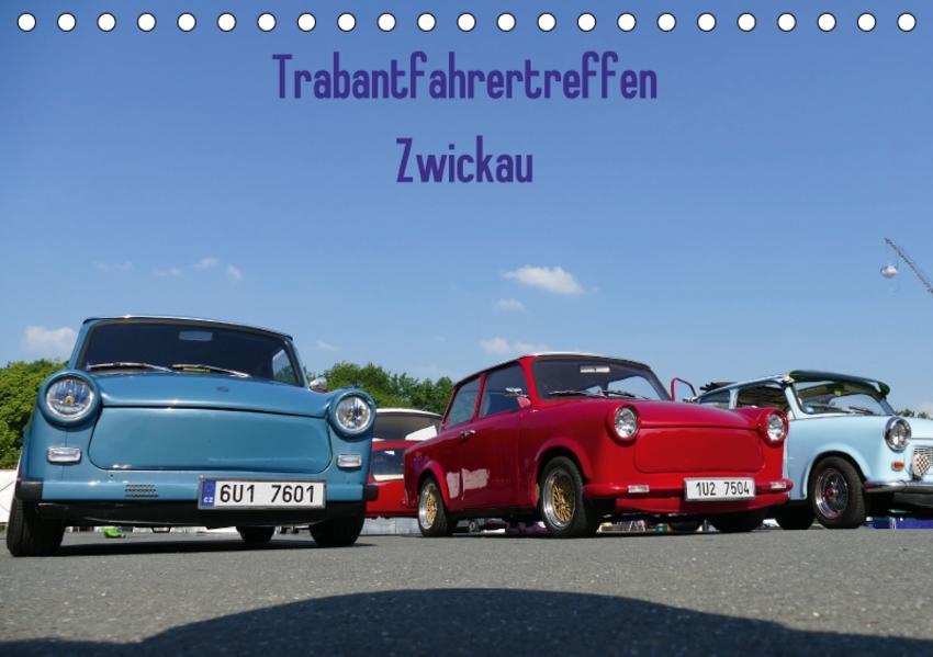 Trabantfahrertreffen Zwickau (Tischkalender 2017 DIN A5 quer) - Coverbild