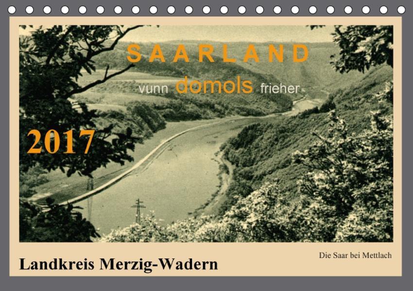 Saarland - vunn domols (frieher), Landkreis Merzig-Wadern (Tischkalender 2017 DIN A5 quer) - Coverbild