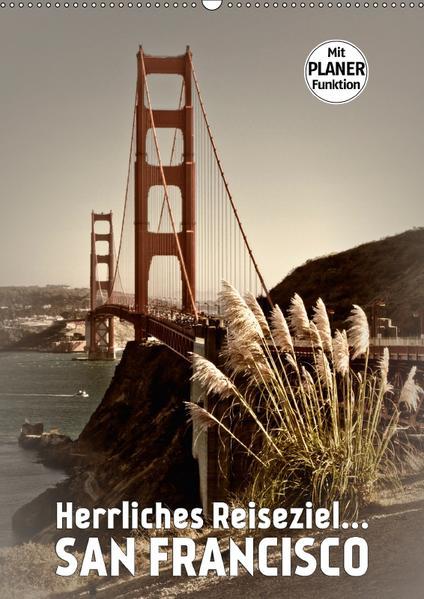 Herrliches Reiseziel... SAN FRANCISCO (Wandkalender 2017 DIN A2 hoch) - Coverbild